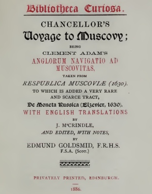 1886 - Edmund Goldsmid - reprint of 1630 Chancellors Voyage to Moscovy and Tract De Moneta Russica