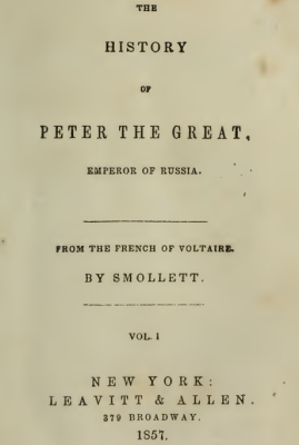 Peter I - Voltaire 1857 (late translation) - History of Peter the Great